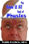 The Know It All Book of Physics