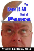 The Know It All Book of Peace