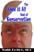 The Know It All Book of Conservation
