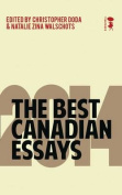 The Best Canadian Essays: 2014
