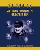 21-194-13 Michigan Football's Greatest Era