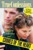 Thirteen Sizzling Confessions and Crimes of the Heart