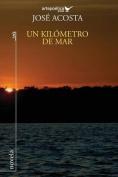 Un Kilometro de Mar [Spanish]