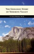 The Geologic Story of Yosemite Valley