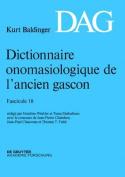 Dictionnaire Onomasiologique de L'Ancien Gascon (Dag). Fascicule 18 [FRE]