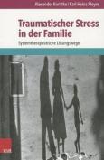Traumatischer Stress in Der Familie [GER]