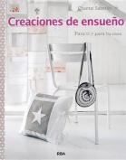 Creaciones de Ensueno. Para Ti y Para Tu Casa [Spanish]