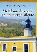 Metaforas de Color En Un Cuerpo Silente [Spanish]