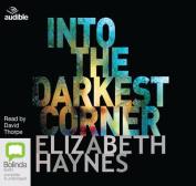 Into the Darkest Corner [Audio]