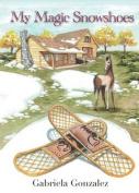 My Magic Snowshoes