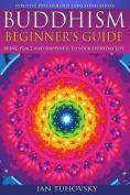 Buddhism: Beginner's Guide