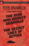 The Glob Who Girdled Granville and the Secret Lives of Actors