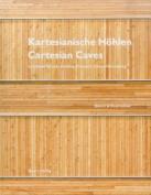 Kartesianische Hohlen/Cartesian Caves
