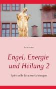 Engel, Energie Und Heilung 2 [GER]