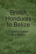 British Honduras to Belize