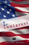 I, Immigrant