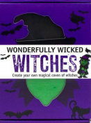 Wonderfully Wicked Witches