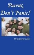 Parent, Don't Panic!