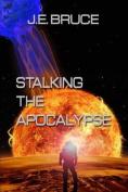 Stalking the Apocalypse