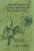 Samuel Smythe and the Mystery of the Snake Bird