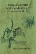 Samuel Smythe and the Mystery of the Snake Bird
