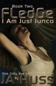 Fledge: I Am Just Junco #2