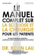 Le Manuel Complet Sur La Scoliose Et La Chirurgie Pour Les Patients [FRE]