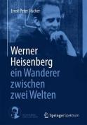 Werner Heisenberg - Ein Wanderer Zwischen Zwei Welten [GER]