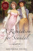 A Reputation for Scandal/the Rake/the Rebel