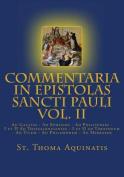 Commentaria in Epistolas Sancti Pauli Vol. II [Latin Edition] [LAT]