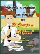 Aprende a Anudar Una Corbata Con El Conejo y El Zorro [Large Print] [Spanish]