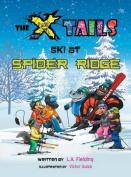 The X-Tails Ski at Spider Ridge