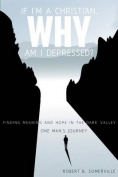 If I'm a Christian, Why Am I Depressed?