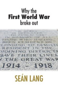 Why the First World War Broke Out