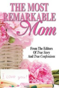The Most Remarkable Mom
