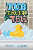 Tub Teaching for Tots