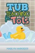 Tub Teaching for Tots