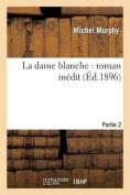 La Dame Blanche [FRE]