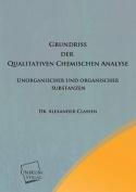Grundriss Der Qualitativen Chemischen Analyse [GER]