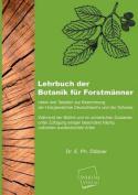 Lehrbuch Der Botanik Fur Forstmanner [GER]