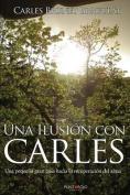 Una Ilusion Con Carles [Spanish]