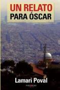 Un Relato Para Oscar [Spanish]