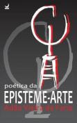 Poetica Da Episteme-Arte [POR]