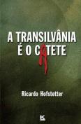 A Transilvania E O Catete [POR]