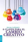 8 Claves Para El Cambio Creativo [Spanish]