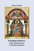 Emerging Scriptures. Torah, Gospel & Qur'an in Christian Perspective