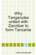 Why Tanganyika United with Zanzibar to Form Tanzania