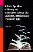 Bird's Eye View of Library & Information Science (Lis) Education, Research & Training in India