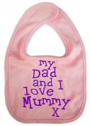 IiE, My Daddy and I love Mummy, Boy Girl Unisex Feeding Bib, Pink