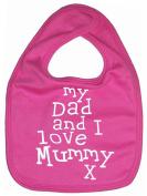 IiE, My Daddy and I love Mummy, Boy Girl Unisex Feeding Bib, Fuchsia Pink